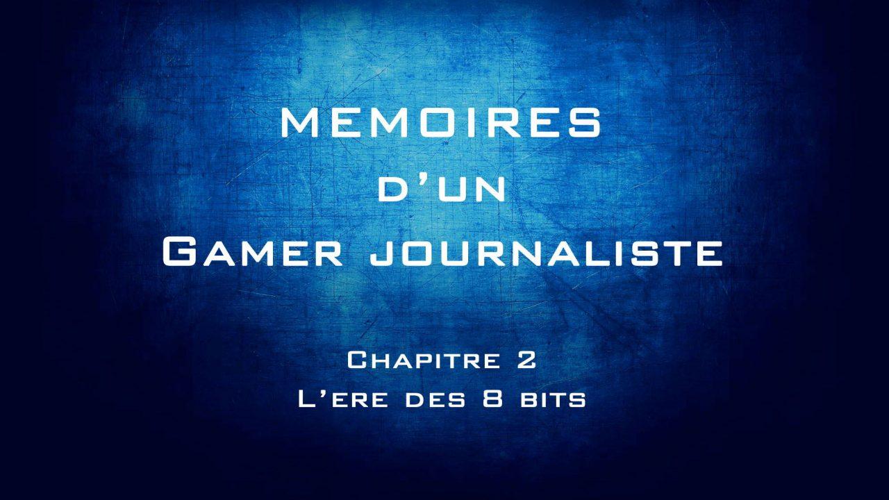 Mémoires d'un gamer journaliste : Chapitre 2 – L'ère des 8 bits