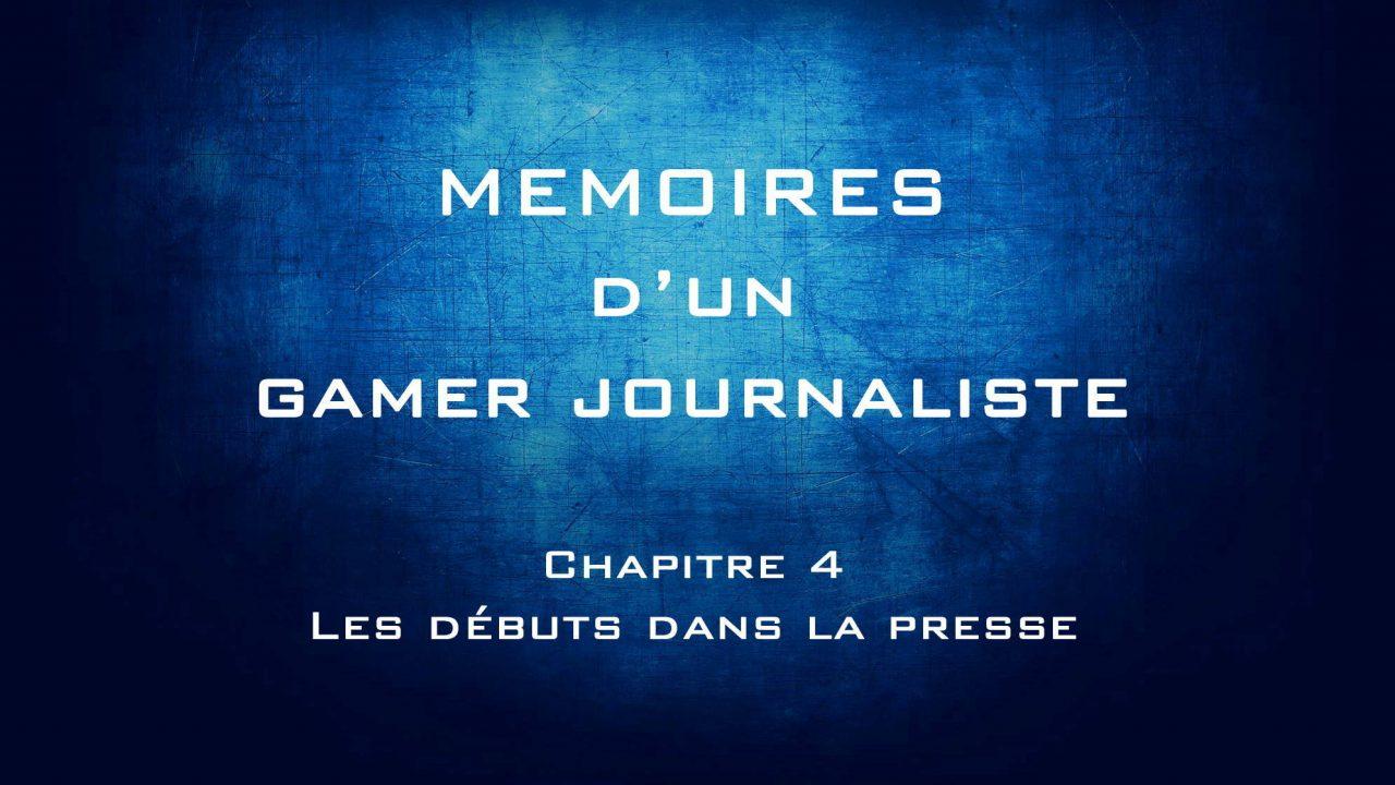 Mémoires d'un gamer journaliste : Chapitre 4 – Les débuts dans la presse